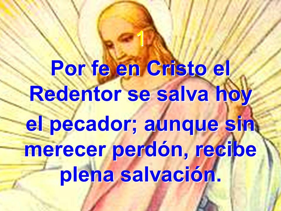 Por fe en Cristo el Redentor se salva hoy