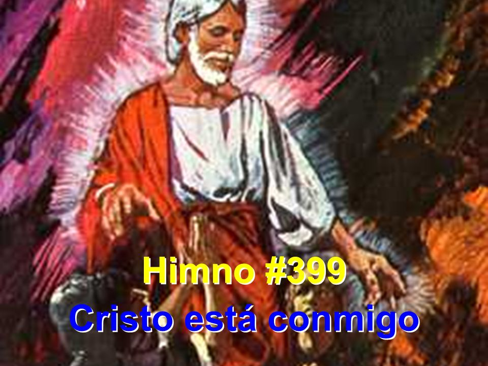 Himno #399 Cristo está conmigo
