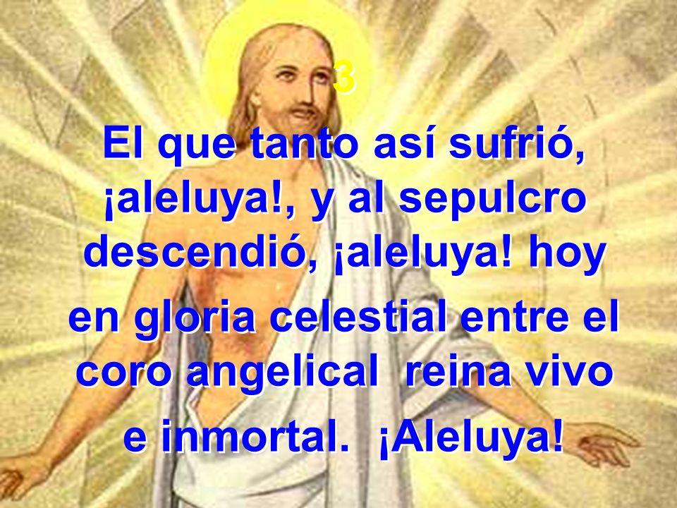 en gloria celestial entre el coro angelical reina vivo