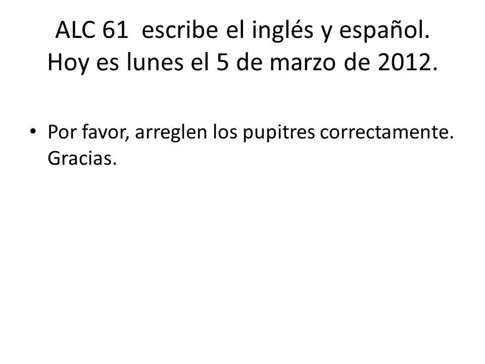 ALC 61 escribe el inglés y español. Hoy es lunes el 5 de marzo de 2012.