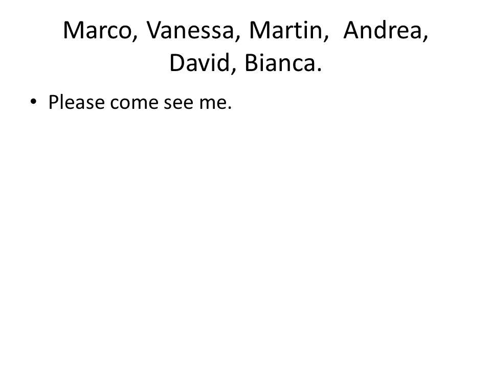 Marco, Vanessa, Martin, Andrea, David, Bianca.