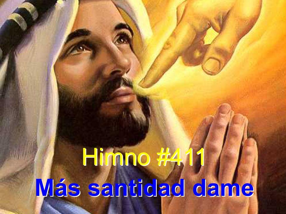 Himno #411 Más santidad dame