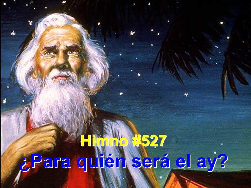Himno #527 ¿Para quién será el ay