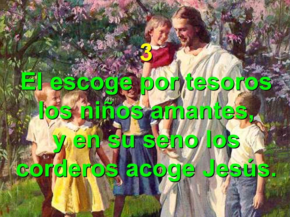 y en su seno los corderos acoge Jesús.