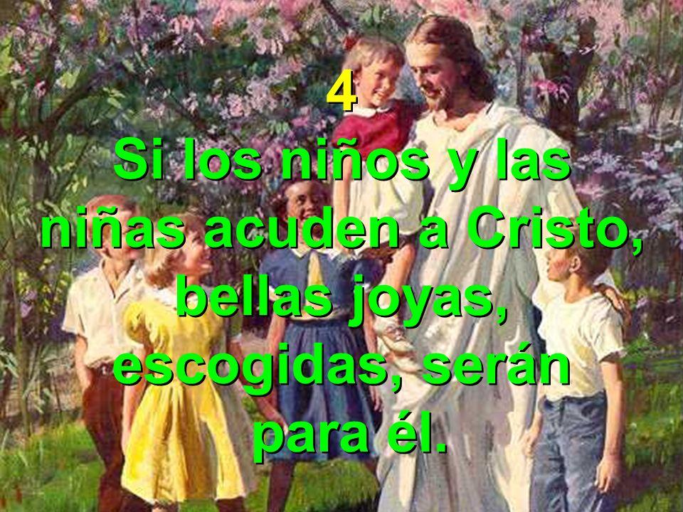 Si los niños y las niñas acuden a Cristo,