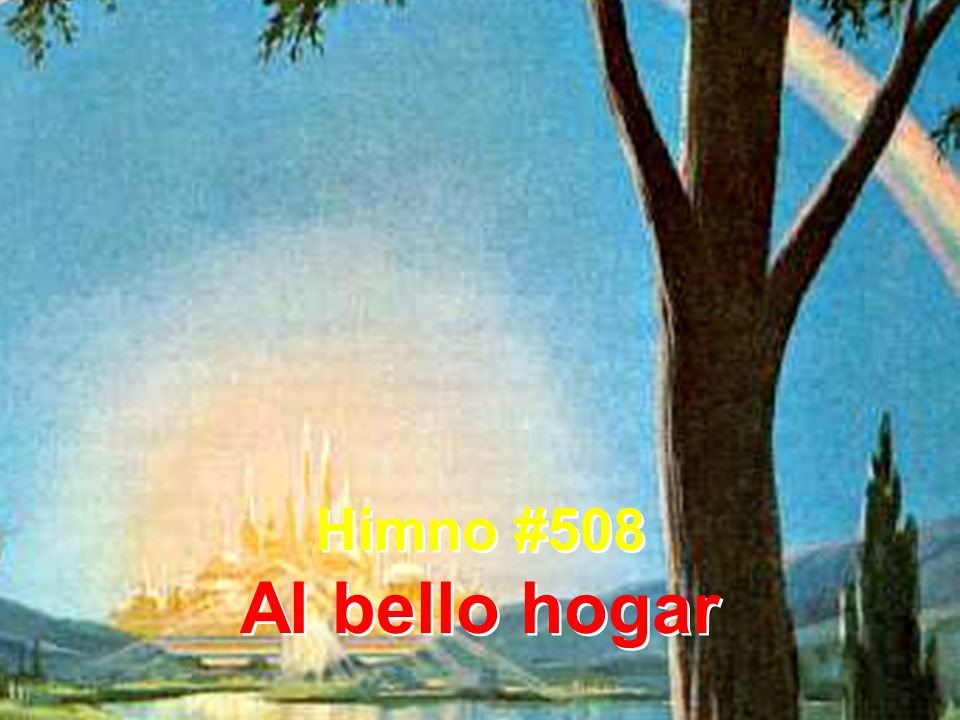 Himno #508 Al bello hogar