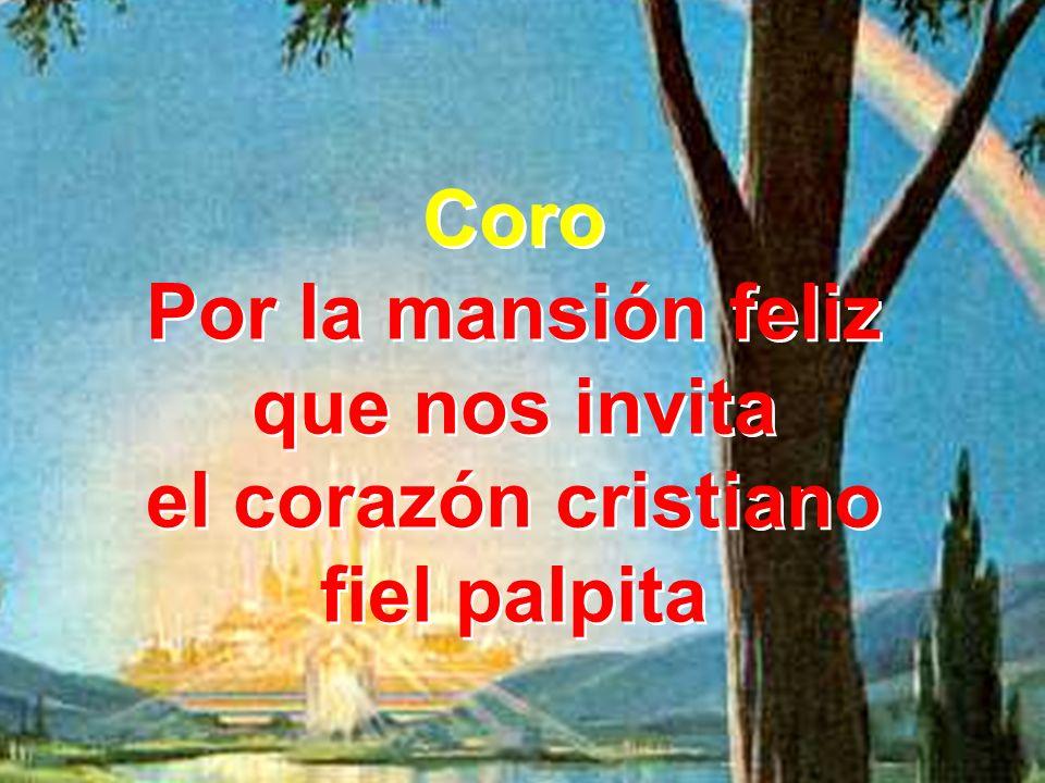 Coro Por la mansión feliz que nos invita el corazón cristiano fiel palpita