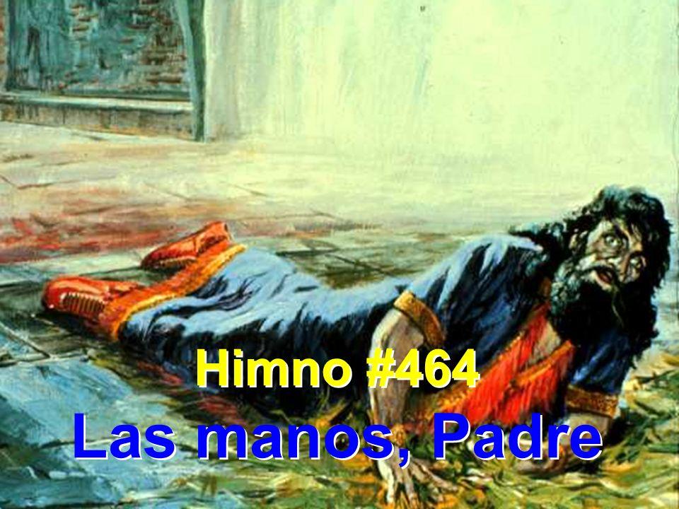 Himno #464 Las manos, Padre