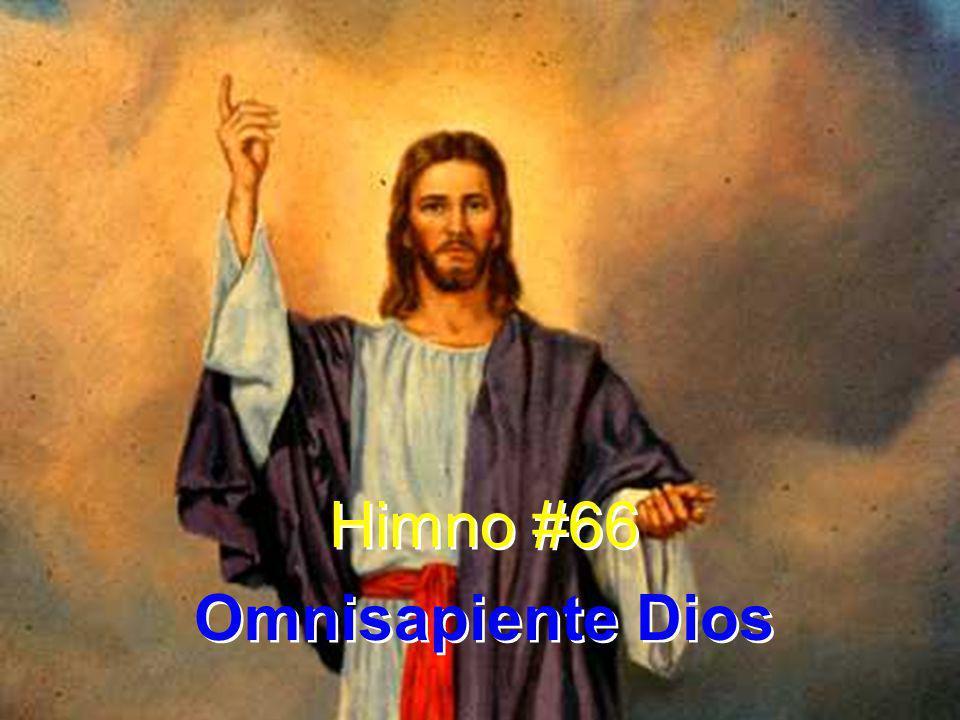 Himno #66 Omnisapiente Dios