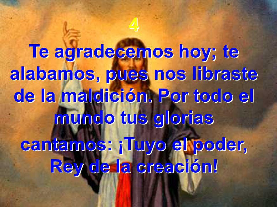 cantamos: ¡Tuyo el poder, Rey de la creación!