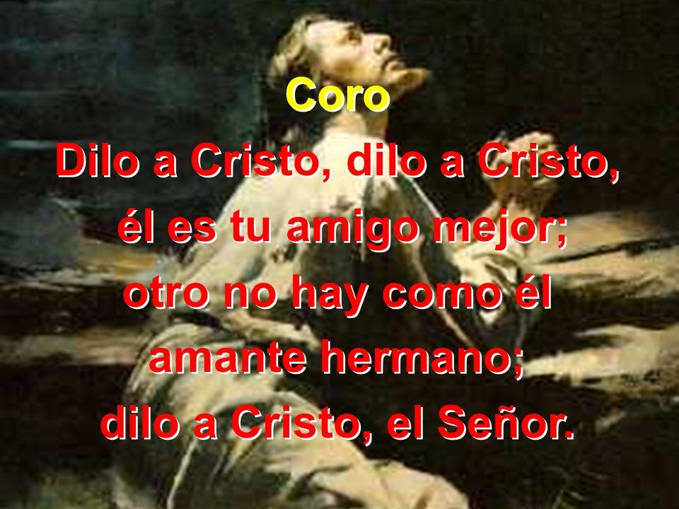 Dilo a Cristo, dilo a Cristo,