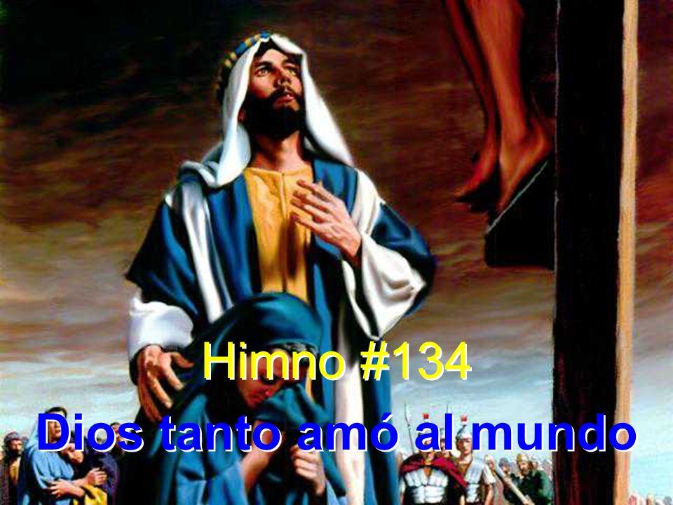 Himno #134 Dios tanto amó al mundo