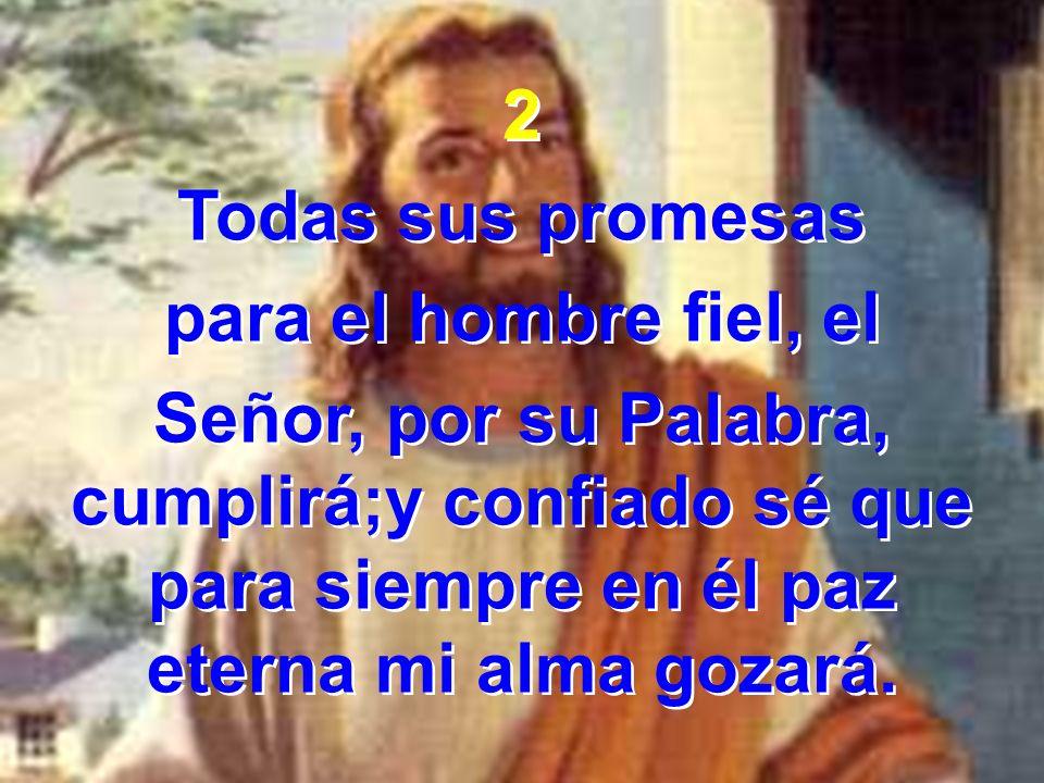 2 Todas sus promesas. para el hombre fiel, el.