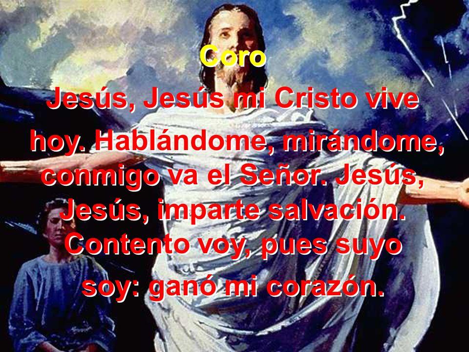 Jesús, Jesús mi Cristo vive