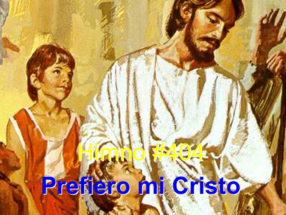 Himno #404 Prefiero mi Cristo