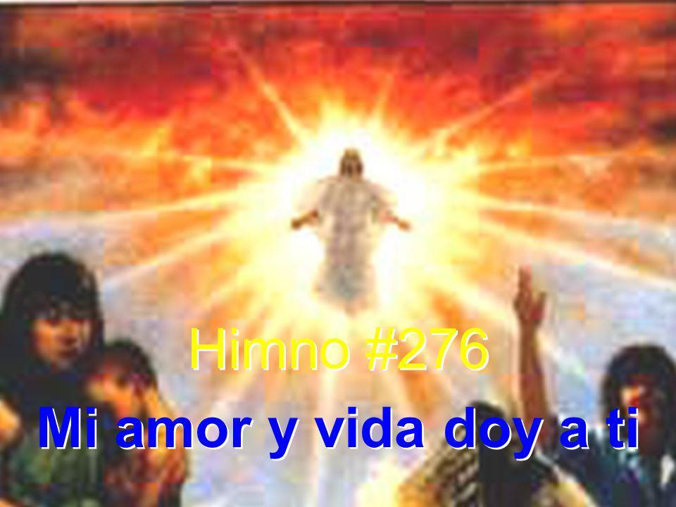 Himno #276 Mi amor y vida doy a ti