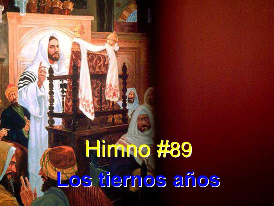 Himno #89 Los tiernos años