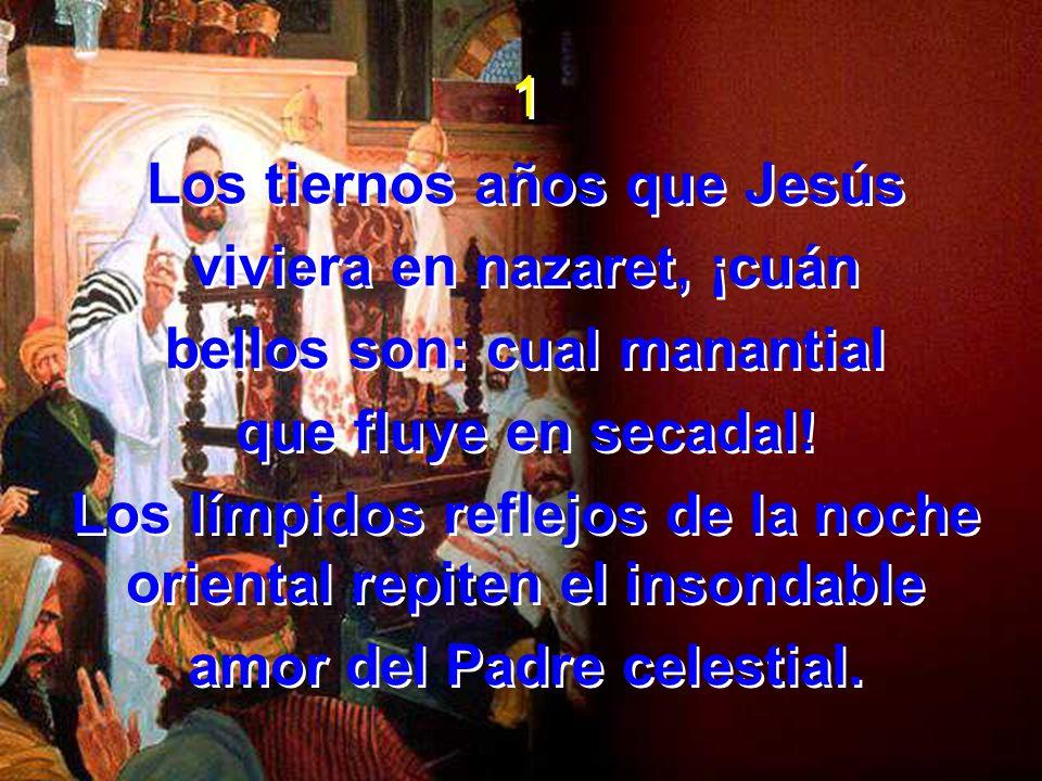 Los tiernos años que Jesús viviera en nazaret, ¡cuán