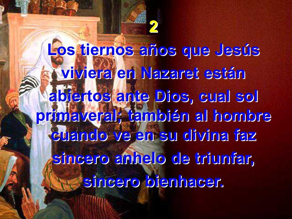 Los tiernos años que Jesús viviera en Nazaret están