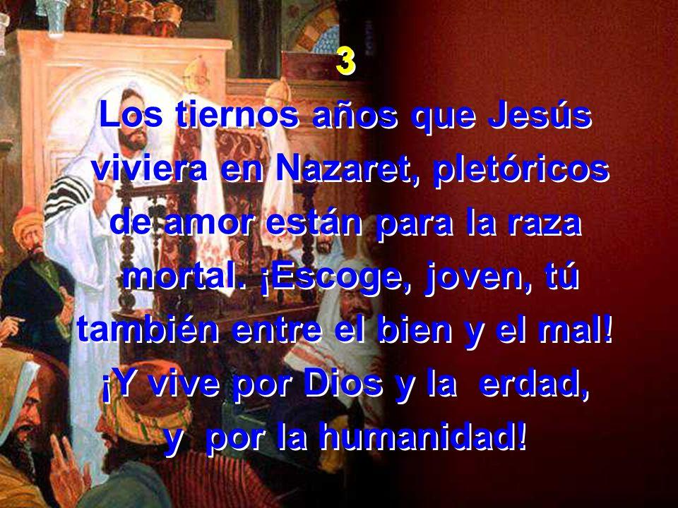 Los tiernos años que Jesús viviera en Nazaret, pletóricos