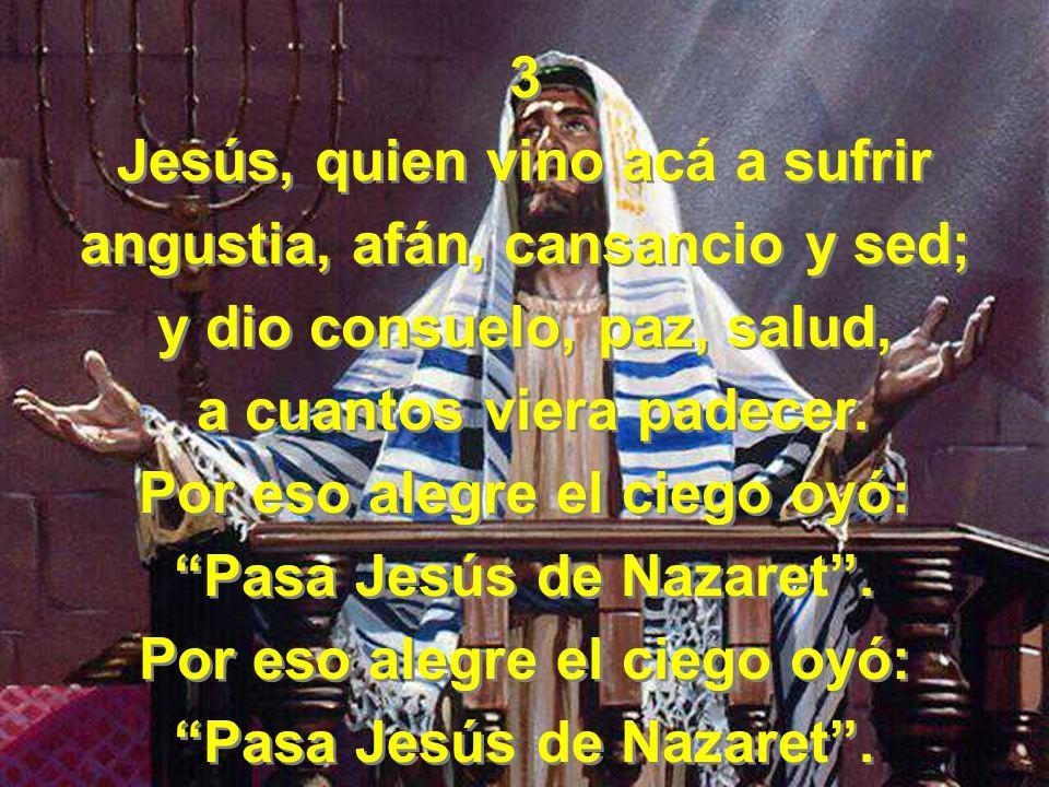 Jesús, quien vino acá a sufrir angustia, afán, cansancio y sed;