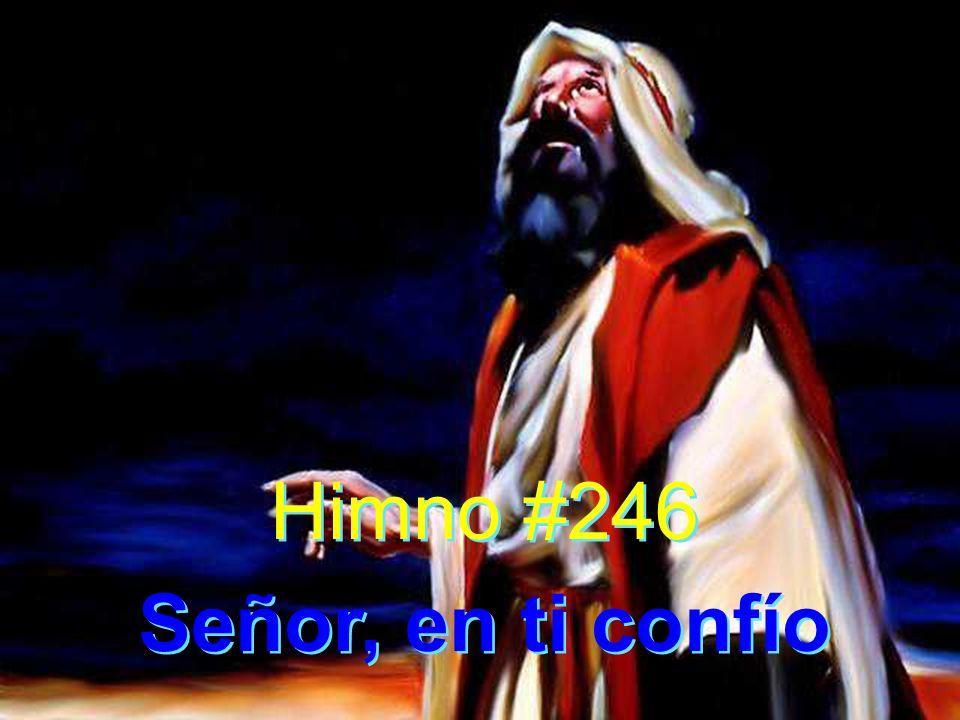 Himno #246 Señor, en ti confío