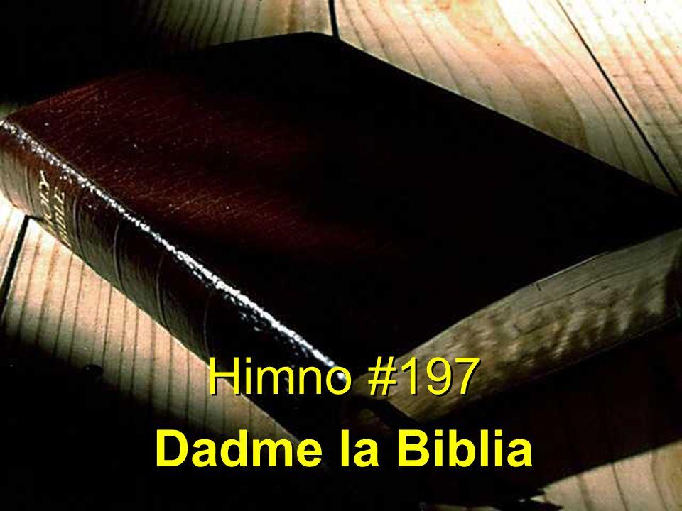 Himno #197 Dadme la Biblia