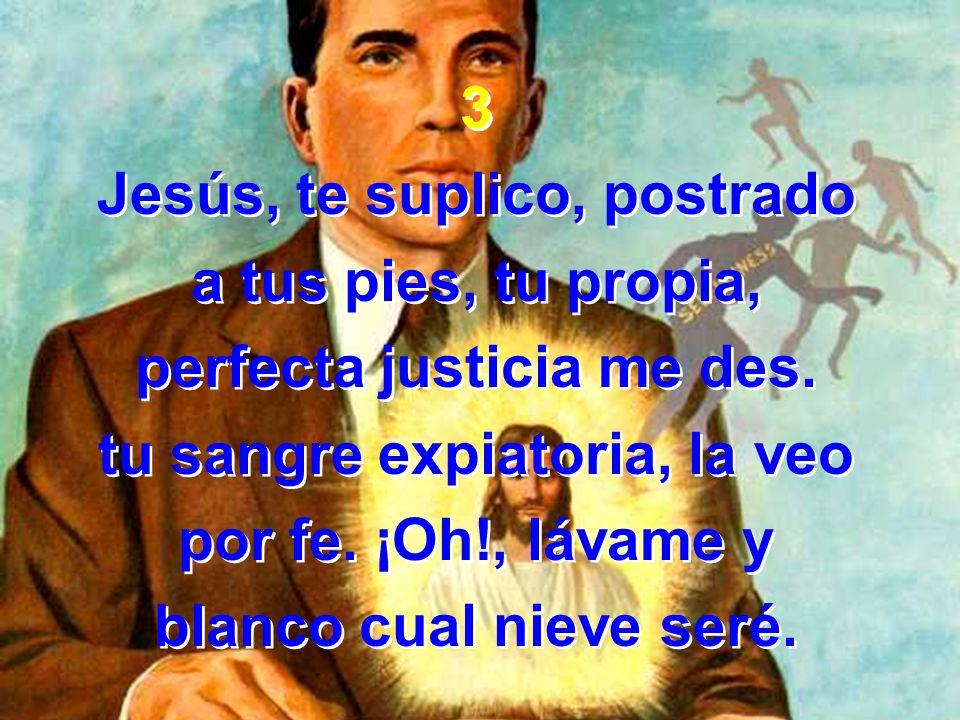 Jesús, te suplico, postrado a tus pies, tu propia,