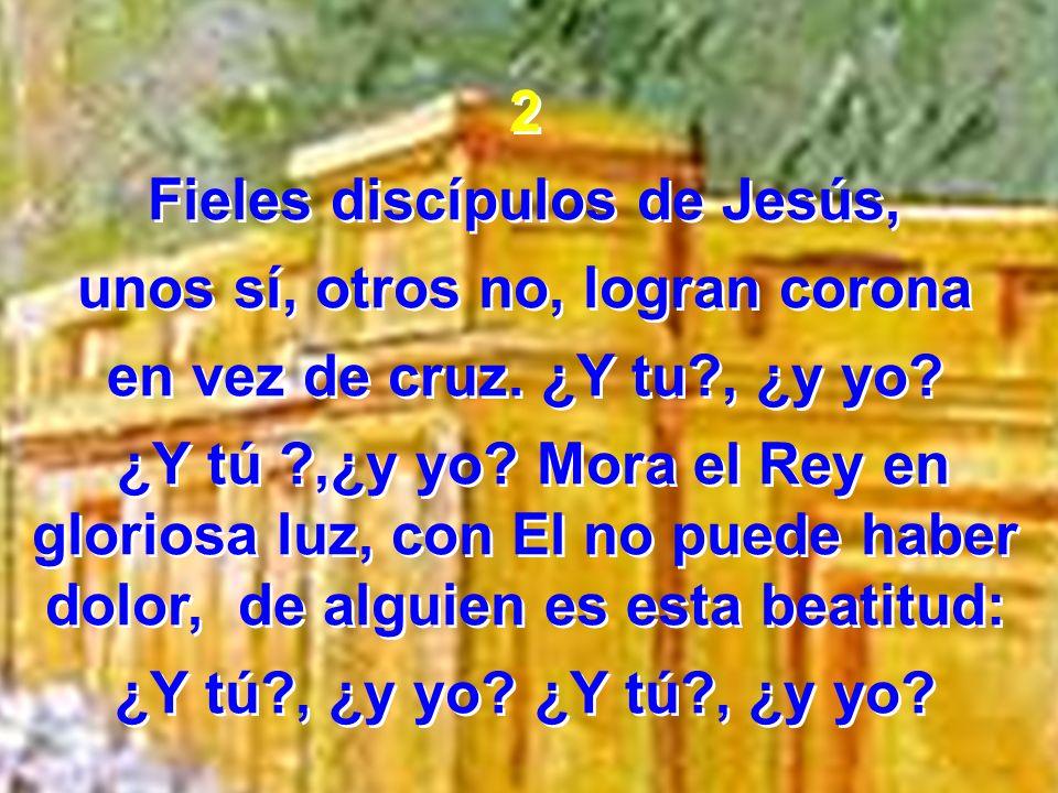 Fieles discípulos de Jesús, unos sí, otros no, logran corona