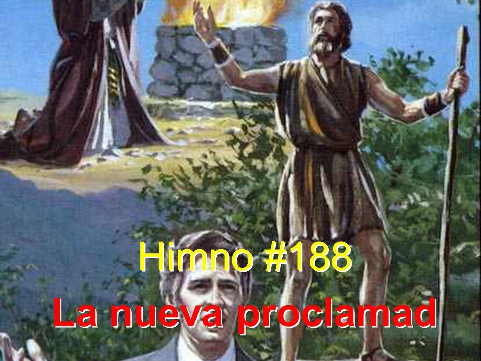 Himno #188 La nueva proclamad