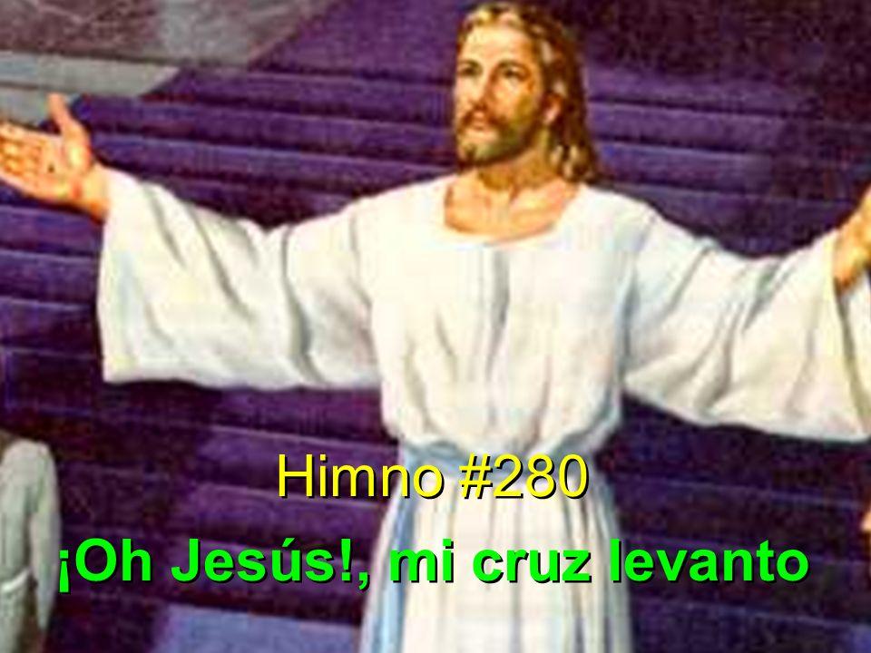 ¡Oh Jesús!, mi cruz levanto