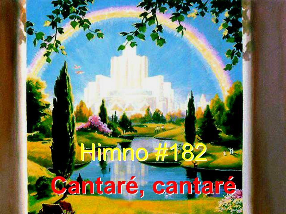 Himno #182 Cantaré, cantaré