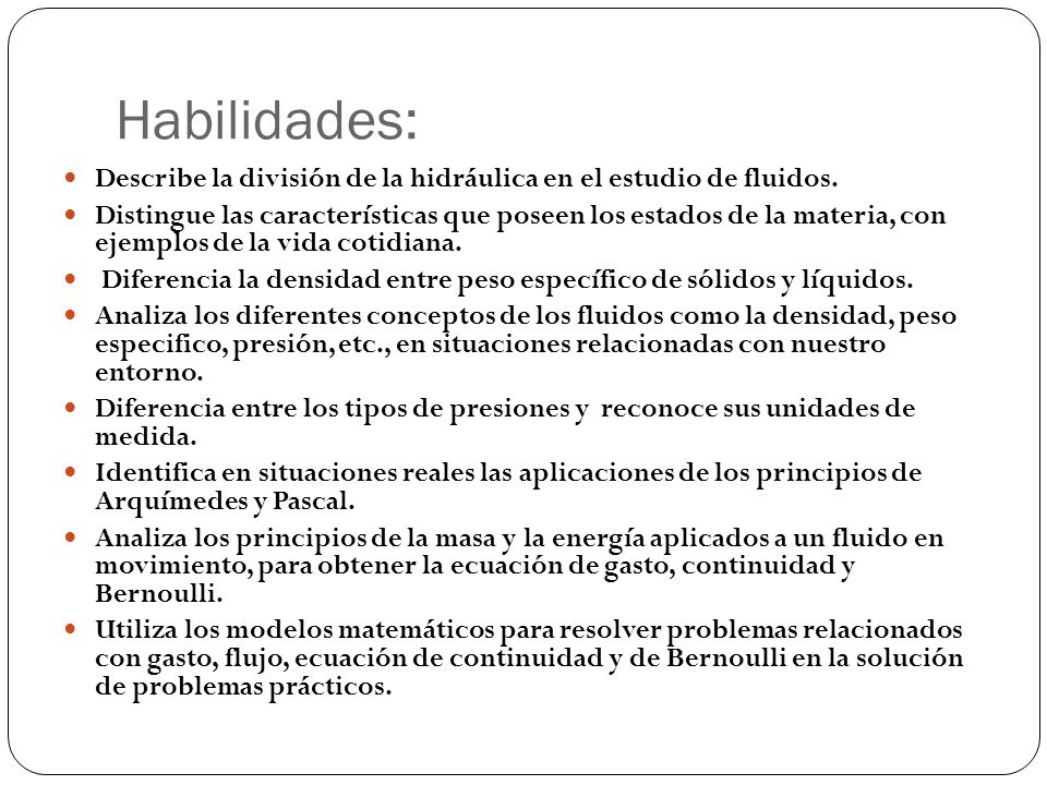 Habilidades: Describe la división de la hidráulica en el estudio de fluidos.