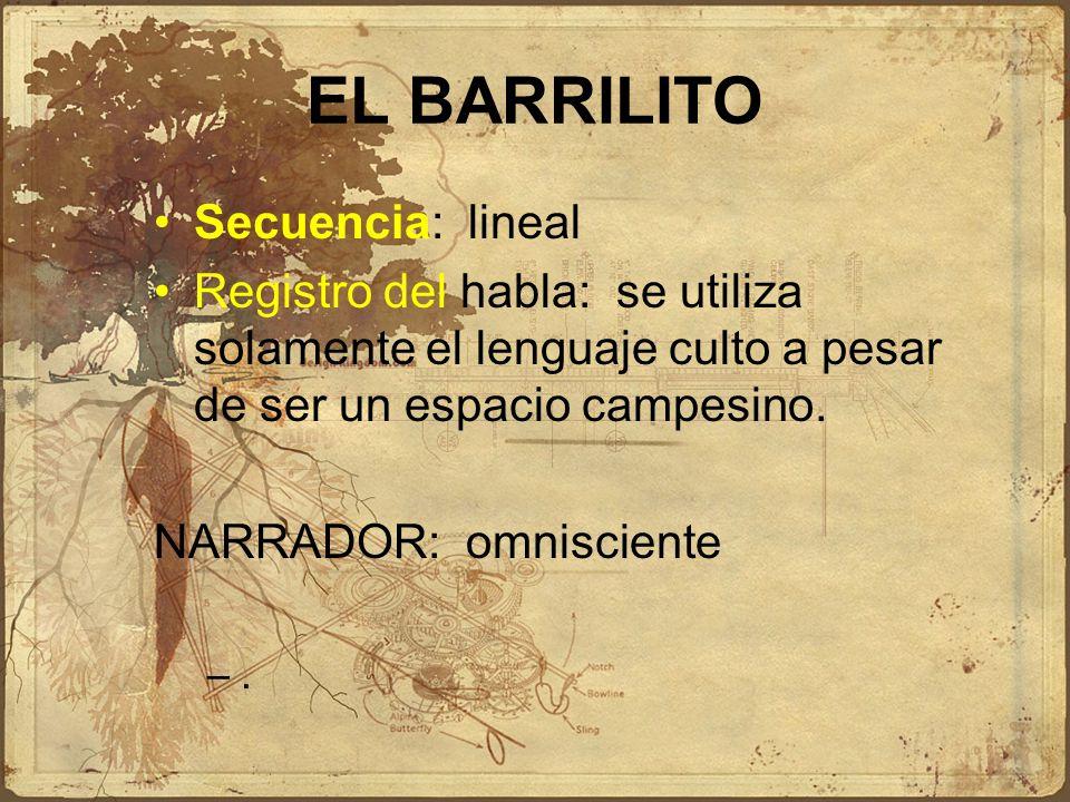 EL BARRILITO Secuencia: lineal