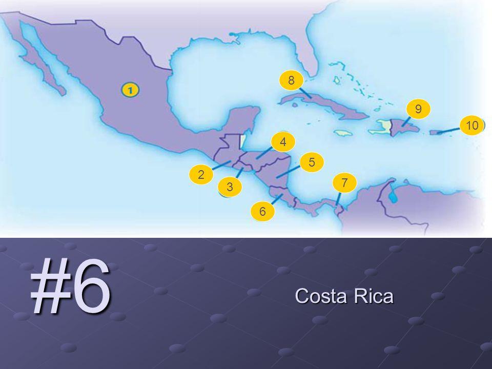 2 3 4 5 6 7 8 9 10 #6 Costa Rica