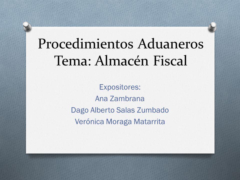 Procedimientos Aduaneros Tema: Almacén Fiscal