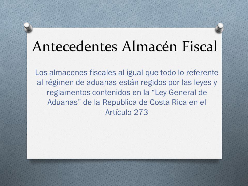 Antecedentes Almacén Fiscal