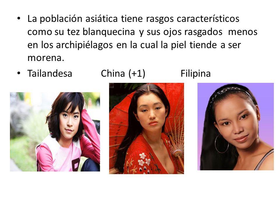 La población asiática tiene rasgos característicos como su tez blanquecina y sus ojos rasgados menos en los archipiélagos en la cual la piel tiende a ser morena.