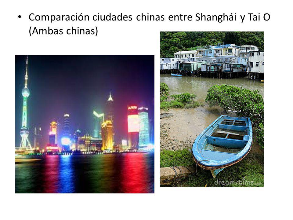 Comparación ciudades chinas entre Shanghái y Tai O (Ambas chinas)