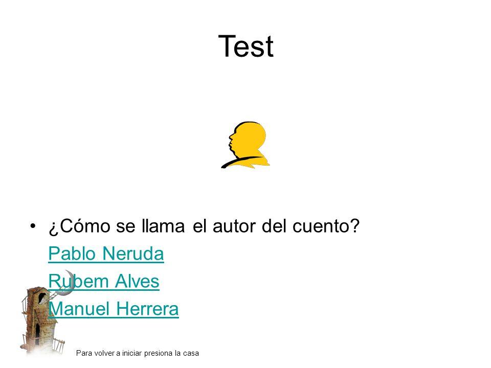 Test ¿Cómo se llama el autor del cuento Pablo Neruda Rubem Alves