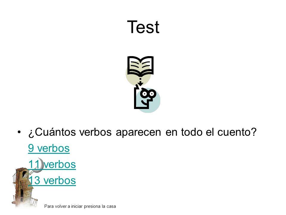 Test ¿Cuántos verbos aparecen en todo el cuento 9 verbos 11 verbos