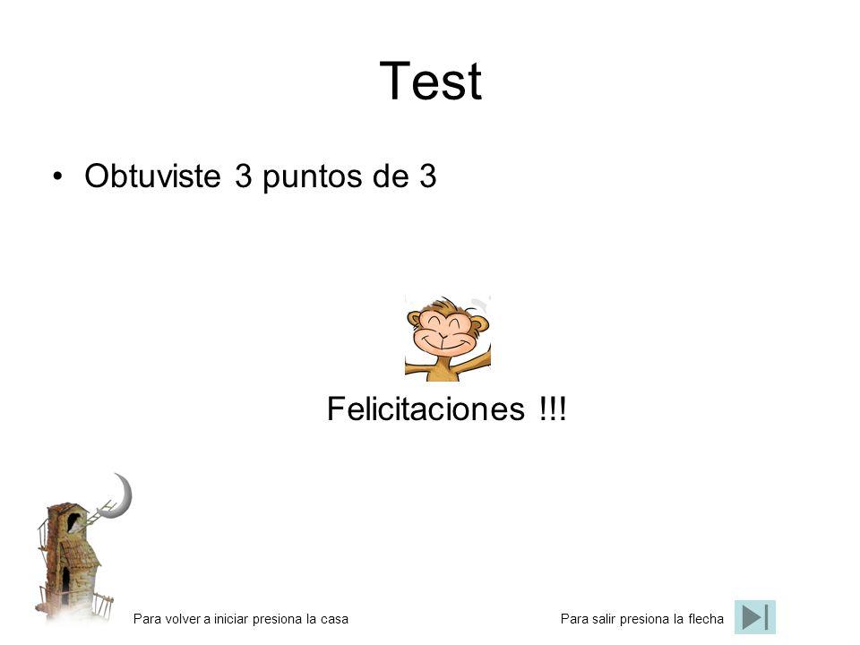 Test Obtuviste 3 puntos de 3 Felicitaciones !!!