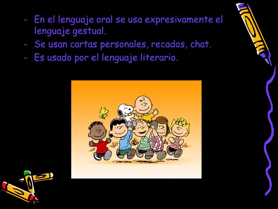 En el lenguaje oral se usa expresivamente el lenguaje gestual.