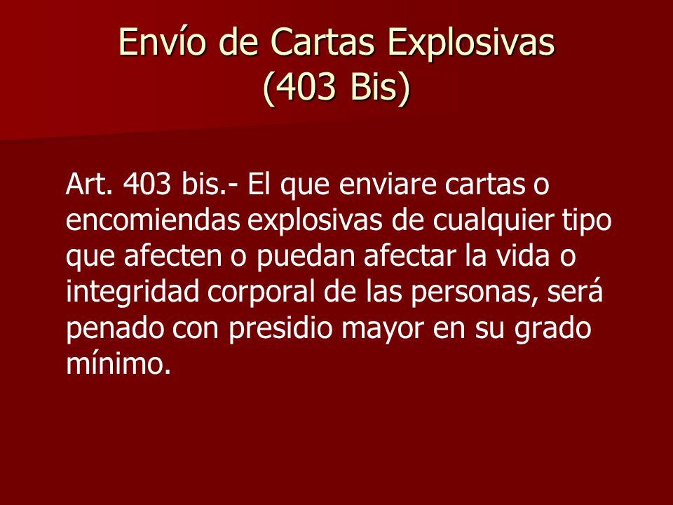 Envío de Cartas Explosivas (403 Bis)