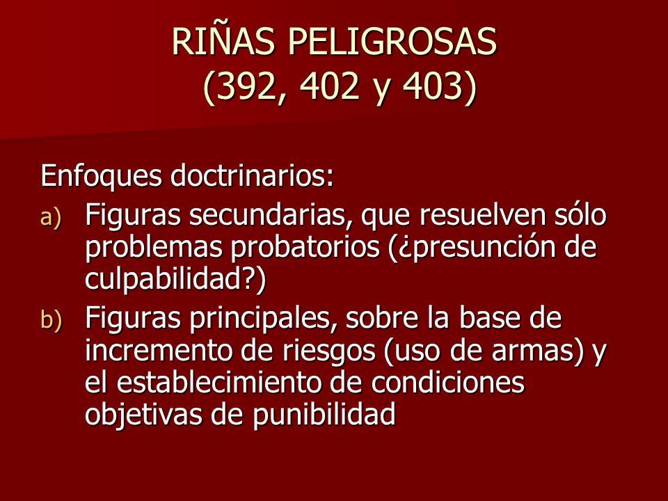 RIÑAS PELIGROSAS (392, 402 y 403) Enfoques doctrinarios: