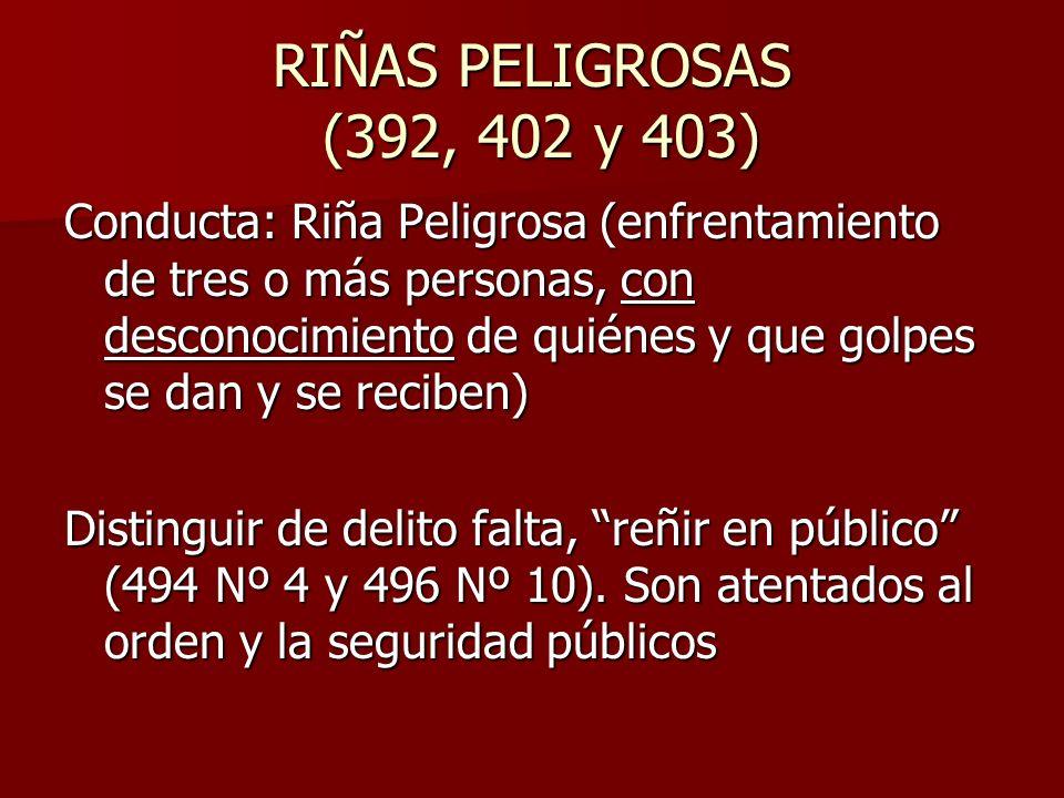 RIÑAS PELIGROSAS (392, 402 y 403)