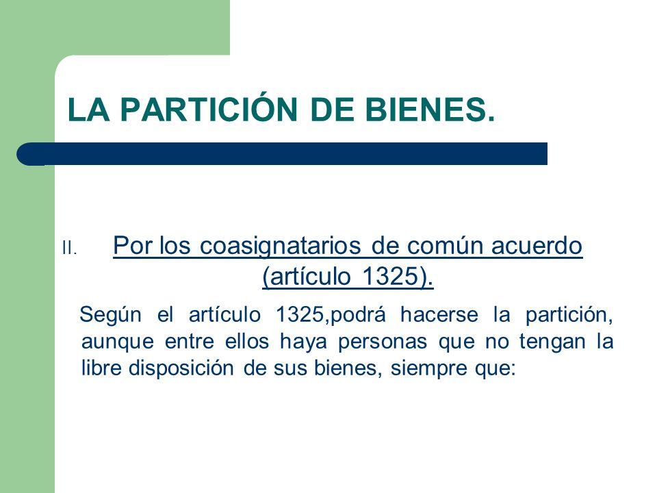 Por los coasignatarios de común acuerdo (artículo 1325).