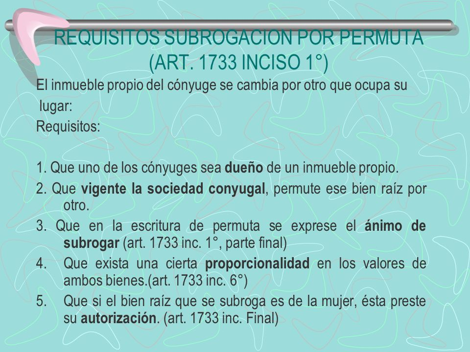 REQUISITOS SUBROGACION POR PERMUTA (ART. 1733 INCISO 1°)