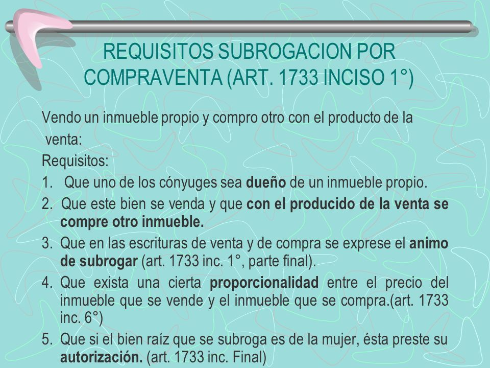 REQUISITOS SUBROGACION POR COMPRAVENTA (ART. 1733 INCISO 1°)