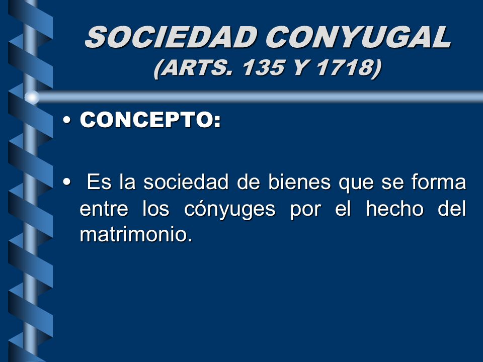SOCIEDAD CONYUGAL (ARTS. 135 Y 1718)